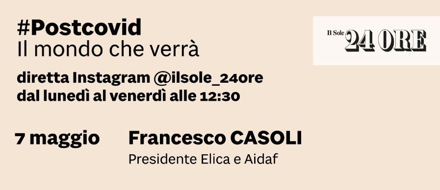 Oggi 7 maggio alle 12.30 il Presidente @CasoliF sarà ospite in diretta sul canale #Instagram del @sole24ore per parlare di 'PostCovid: il mondo che verrà'. Per seguire la diretta ➡️ https://t.co/ddnIwTgUat #ElicaPeople #Elicarianuova https://t.co/AzA6iEEEjF
