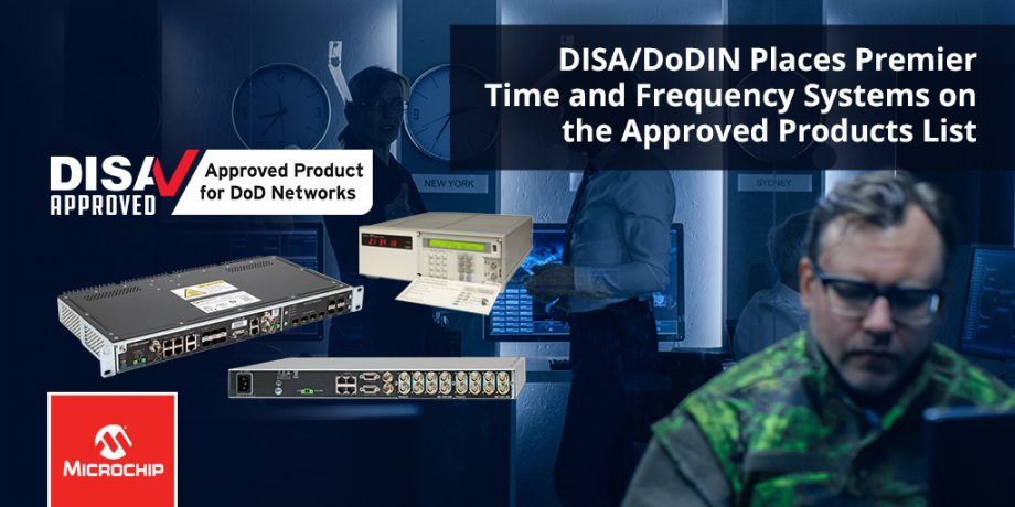 DISA Certifies Microchip Time and Frequency References!