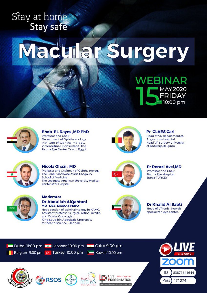 Hi there,   You are invited to a Zoom webinar.  When: May 15, 2020 10:00 PM Riyadh  Topic: Macular surgery   Register in advance for this webinar:     After registering, you will receive a confirmation email containing information about joining the webinar.