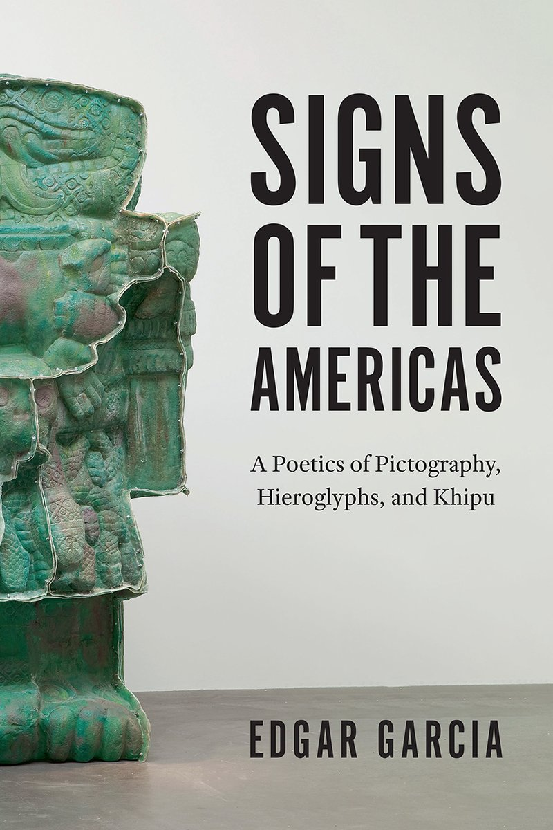 """2020 Faculty Book Celebration: Edgar Garcia (English Language & Literature) """"Signs of the Americas: A Poetics of Pictographs, Hieroglyphs, and Khipu"""" University of Chicago Press, 2020pic.twitter.com/xIdsHvoD5a"""