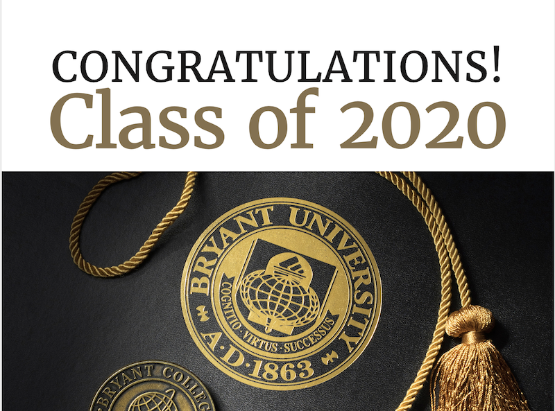 All fans of Bryant's Class of 2020 - parents, fellow students, friends, faculty, family members, and communities - can show their support.   Download a yard sign/poster to show the love for your favorite graduating senior. https://t.co/whSzjXQuMR #BryantGrad2020 https://t.co/S4pqu1DB4J