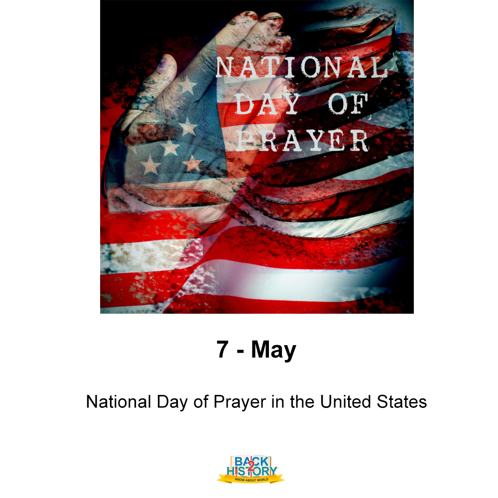7 - May - National Day of Prayer in the United States.  #History #WorldHistory #Historymemes #Us #UnitedStates #America #Onthisday #onthisdaymemes #OnthisdayinHistory #nationaldayofprayer #NationalDayofPrayerintheUnitedStates #Prayer #Prayerday #Back_2_History #Back2History pic.twitter.com/LiHbDuxs4s
