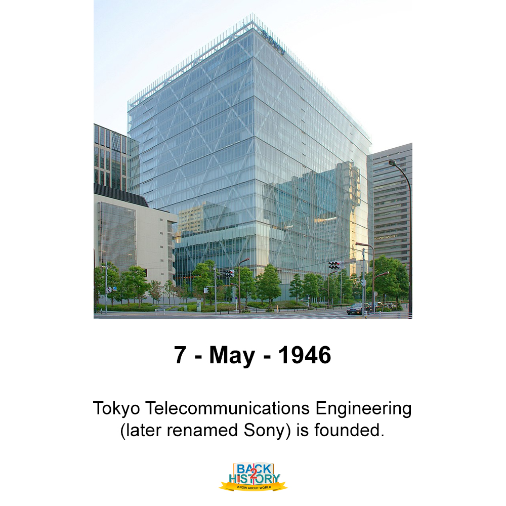 7 - May - 1946 – Tokyo Telecommunications Engineering (later renamed Sony) is founded. . . #History #WorldHistory #Sony #sonycompany #Company #historymemes #WorldHistorymemes #Onthisday #OnthisdayinHistory #Onthisdaymemes #Back_2_History #BacktoHistory #back2history pic.twitter.com/c6RwhDf3vx