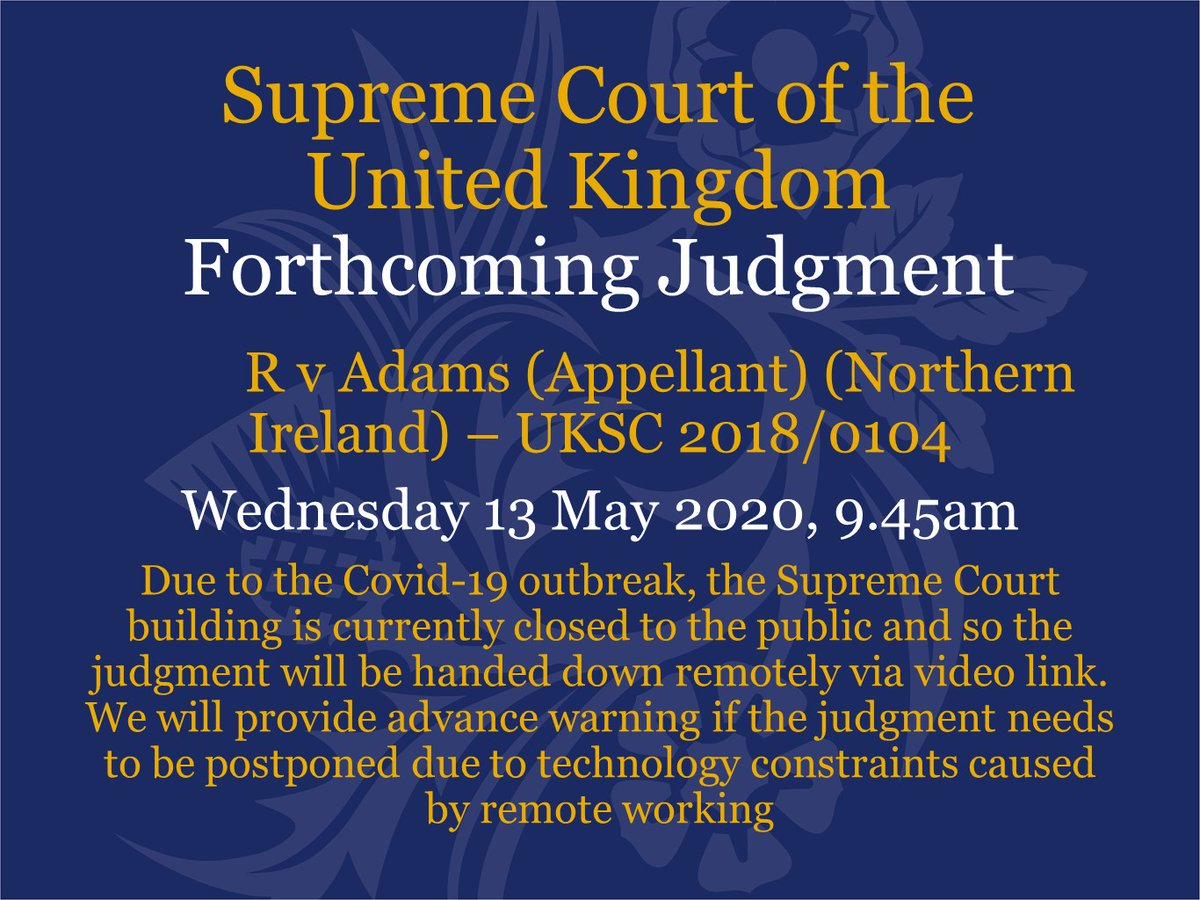Judgment will be handed down on Wednesday 13 May at 9.45am by video link in the case of R v Adams (Appellant) (Northern Ireland) – UKSC 2018/0104 supremecourt.uk/cases/uksc-201…