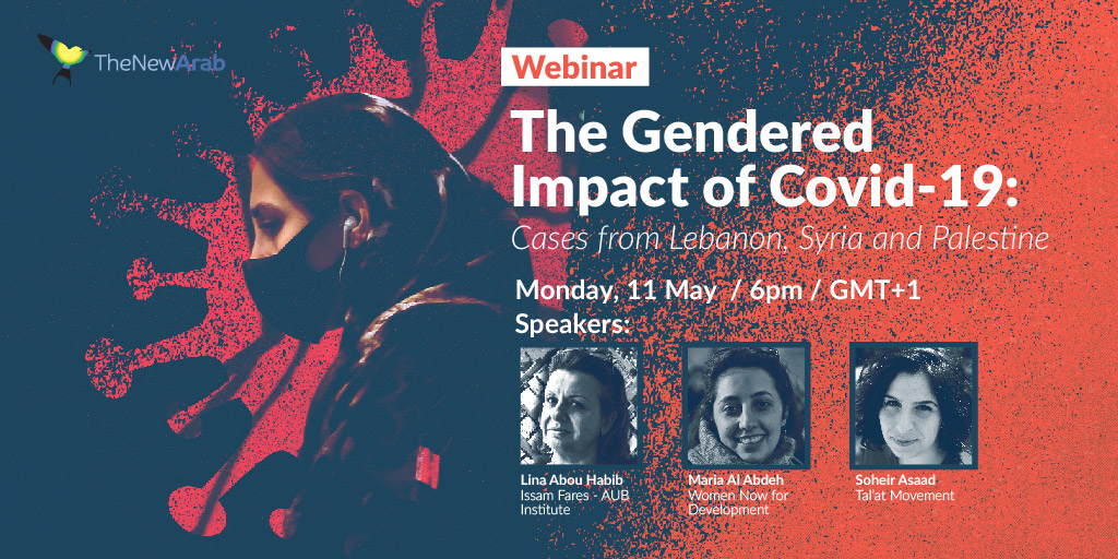 LIVESTREAM EVENT! Monday 11 May 6pm // #TheNewArabWebinars: The Gendered Impact of Covid-19. Register to attend for free here:  http:// ow.ly/8J3r50zzOPz      Guests/orgs:  @LinaAH1 @soheirasaad @mariasyrie @WomenNowForDev @tal3at_sept26 <br>http://pic.twitter.com/K7TuLnBg99