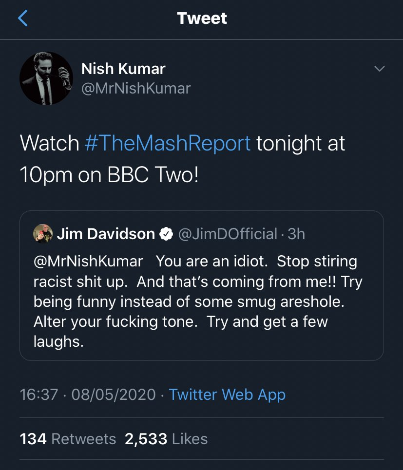 Jim Davidson: You can't say anything these days without snowflakes calling you racist Also Jim Davidson: - calls Nish Kumar a racist - receives a polite reply and immediately locks his account