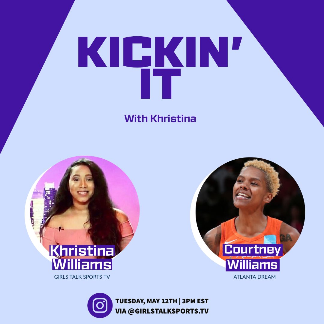 Join me on Tuesday, May 12th  at 3PM EST for week 6 of 'Kickin' It with Khristina' on @GrlsTalkSports_ IG Live with @AtlantaDream's @CourtMWilliams!! 🏀   I can't wait to kick it with you!!  Follow >>> https://t.co/aZA21jthkc  #wnba #atlantadream #girlstalksportstv https://t.co/H7Ir8ZUDEy