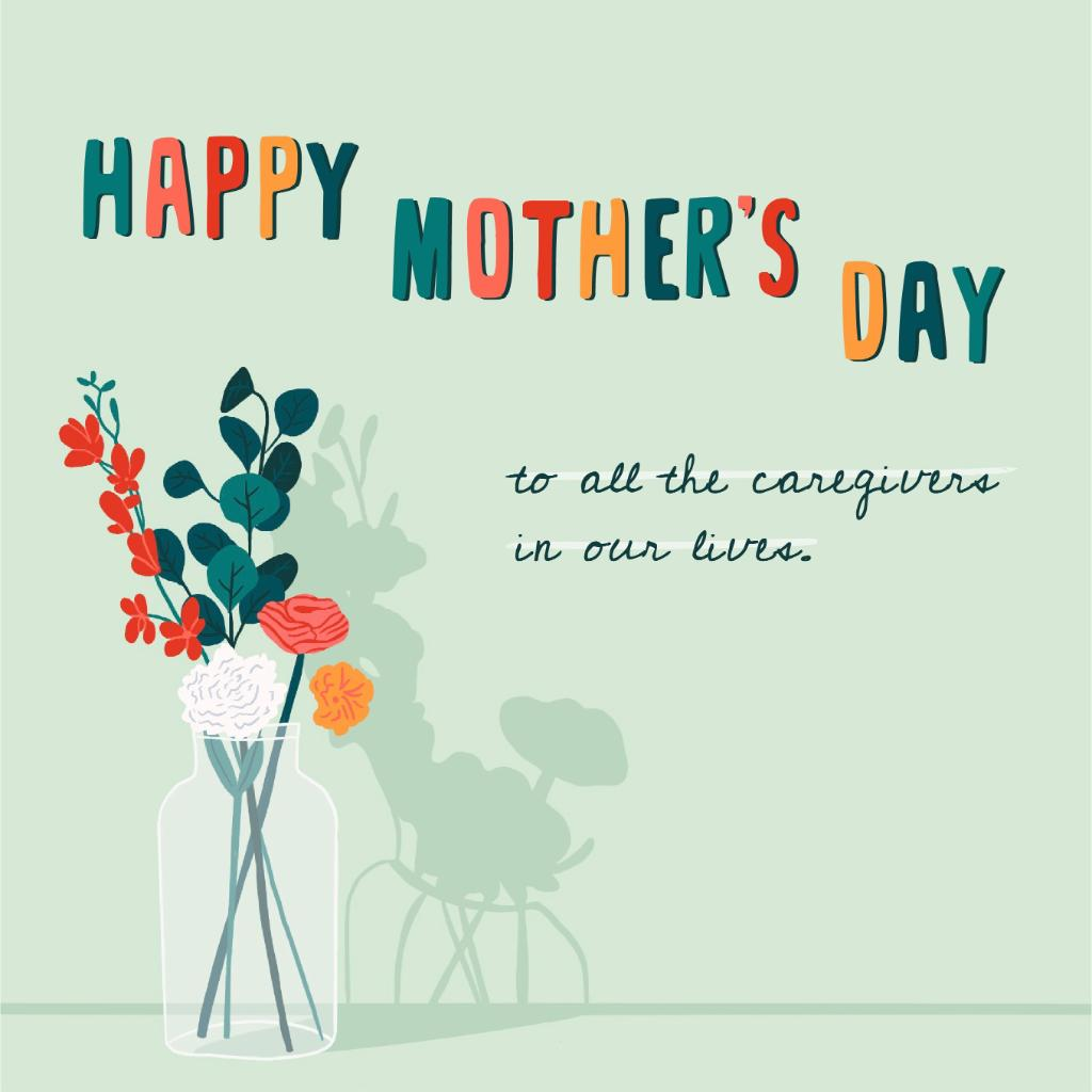 To all the mothers who do so much to care for their families, especially in the tough times: Happy Mother's Day.