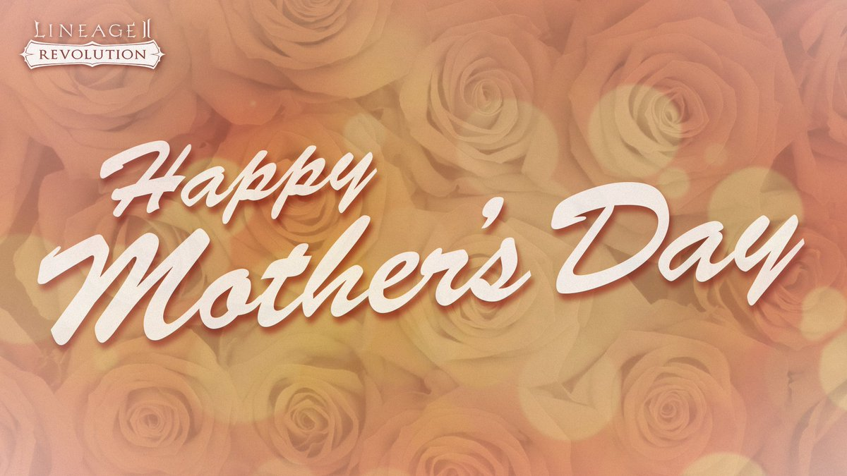 Hail Heroes,  Netmarble and the Lineage 2: Revolution team wish you all a Happy Mother's Day!  #Lineage2Revolution #MothersDay https://t.co/fw0BQWWDfg