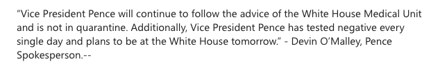 Just in from VP's office: Pence is NOT self-isolating & will be at the White House tomorrow: