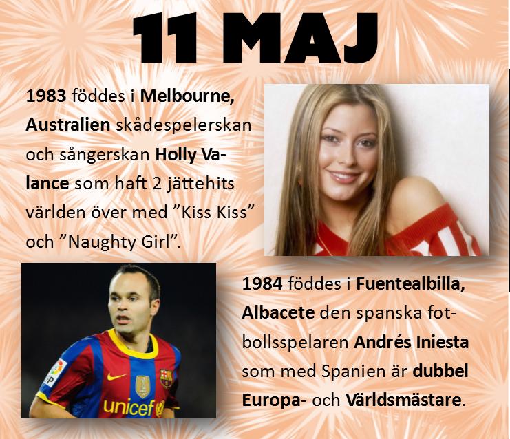 Idag firas & minns: #svpol #Melbourne #11maj #Fuentealbilla #Holly #Andrés #Valance #Iniesta #HollyValance #AndrésIniesta #Victoria #Albacete #skådespelerska #fotbollsspelare #sångerska #Världsmästare #Australien #KastilienLaMancha #AUS #Spanien #kultur #ESP #musik #fotboll