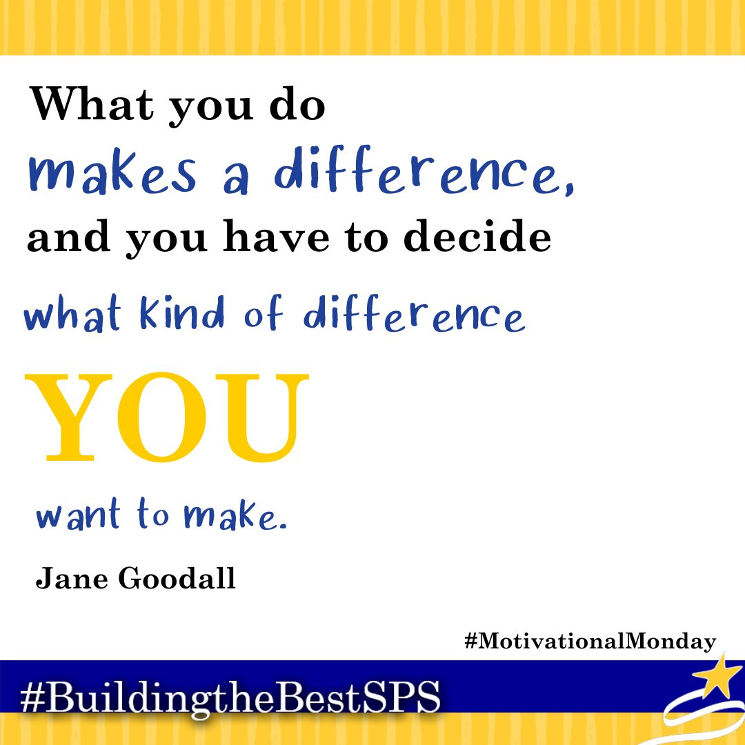 Happy Motivational Monday! What difference will you make today in the world? #BuildingtheBestSPS