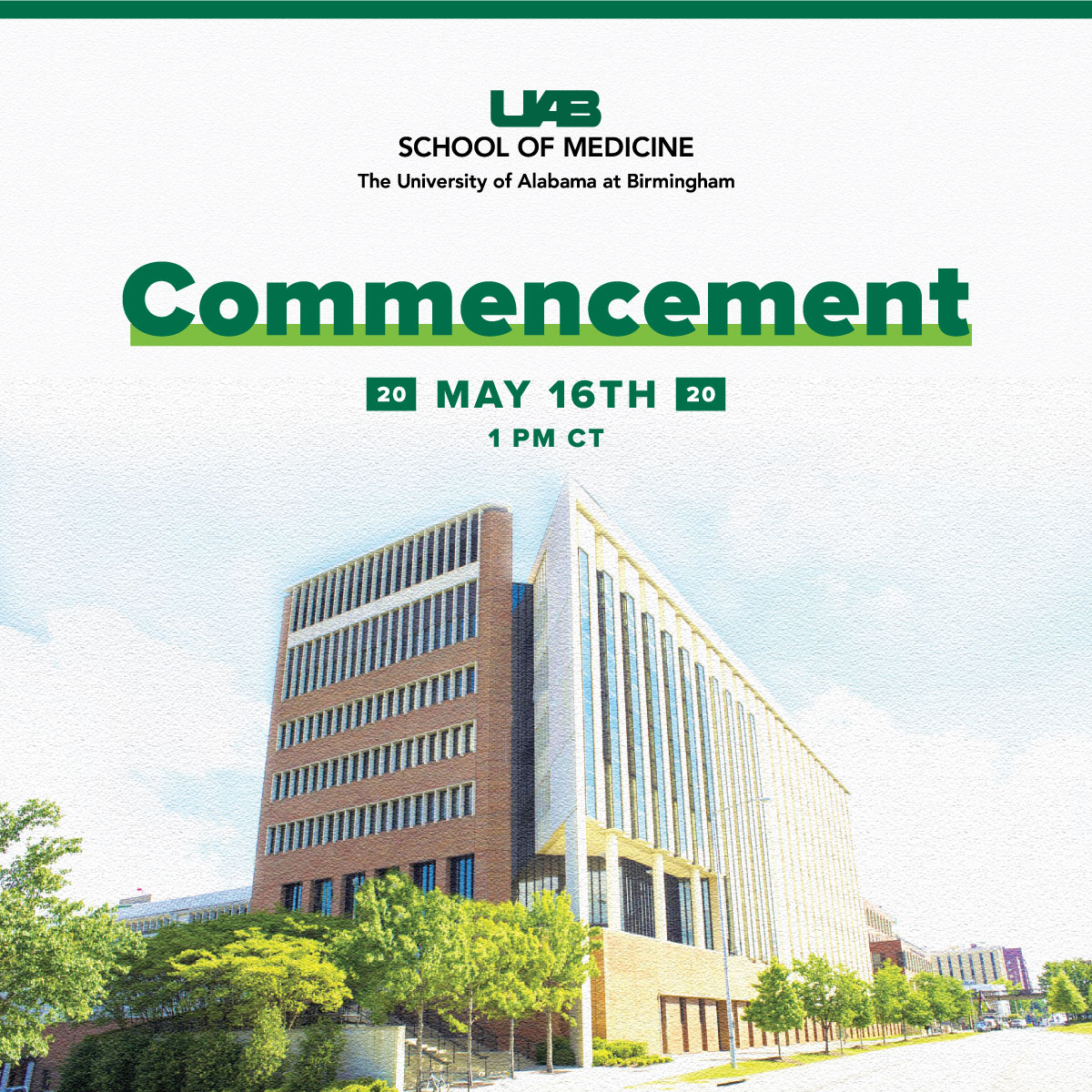 Join us this Saturday for the School of Medicine Virtual Commencement ceremony! 🎓 🎉💚 🗓️ Saturday, May 16 🕒 1 p.m. CT 🖥️ go.uab.edu/SOMCommencement