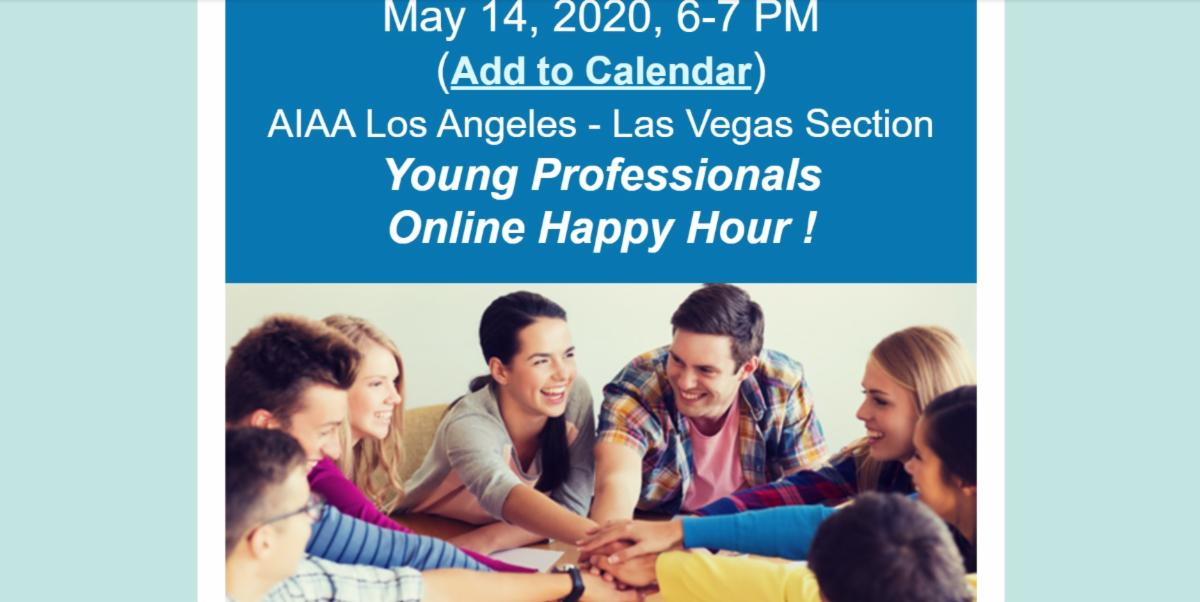 May 14, 2020 - AIAA Los Angeles - Las Vegas Section Young Professionals Online Happy Hour ! And were happy to have you! conta.cc/3bNTVQU conta.cc/3baIXnF