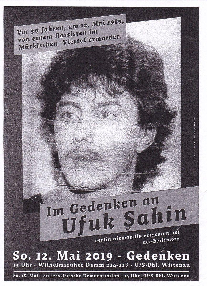 12.05.89, Berlin: Ufuk Şahin wird wegen orientalischem Aussehen (Täterangabe) ermordet. Am folgenden Tag wird der Trauermarsch durch Nazis gestört. Hintergründe: berlin.niemandistvergessen.net/114/12-mai-198… #KeinVergessen