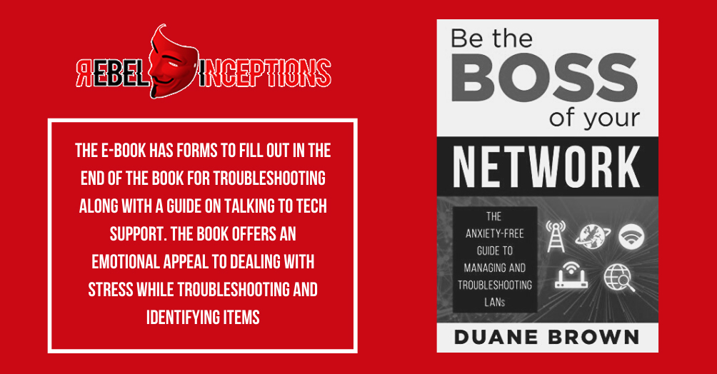 """Check out our innovative Book """"Be the Boss of Your Network The Anxiety-Fee Guide to Managing and Troubleshooting LANs"""" online and available in print. Check this link: https://rebelinceptions.tech/  #tech #gadgets #computers #instatechnology#rebelinceptions pic.twitter.com/B9GSH5jQd8"""