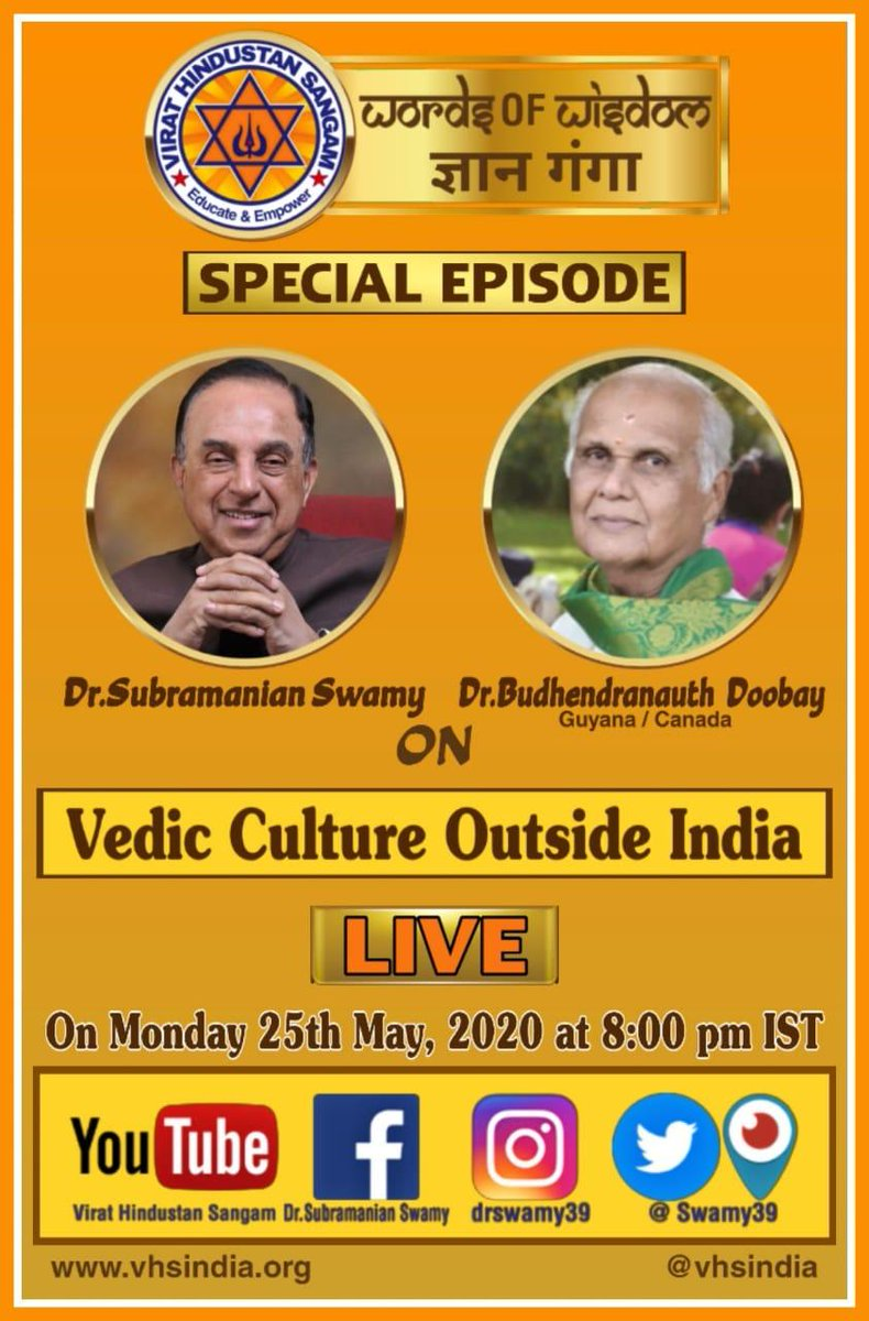 """#WordsOfWisdom #GyanGanga  Episode  Dr Subramanian @Swamy39 and Noted Dr Budhendra Doobay to Speak On  """"VEDIC CULTURE OUTSIDE INDIA""""  Watch LIVE on Monday 25th May, 2020 at 8pm IST ON @vhsindia YouTube , Twitter,Facebook & Instagram.pic.twitter.com/vWytLPokpA"""