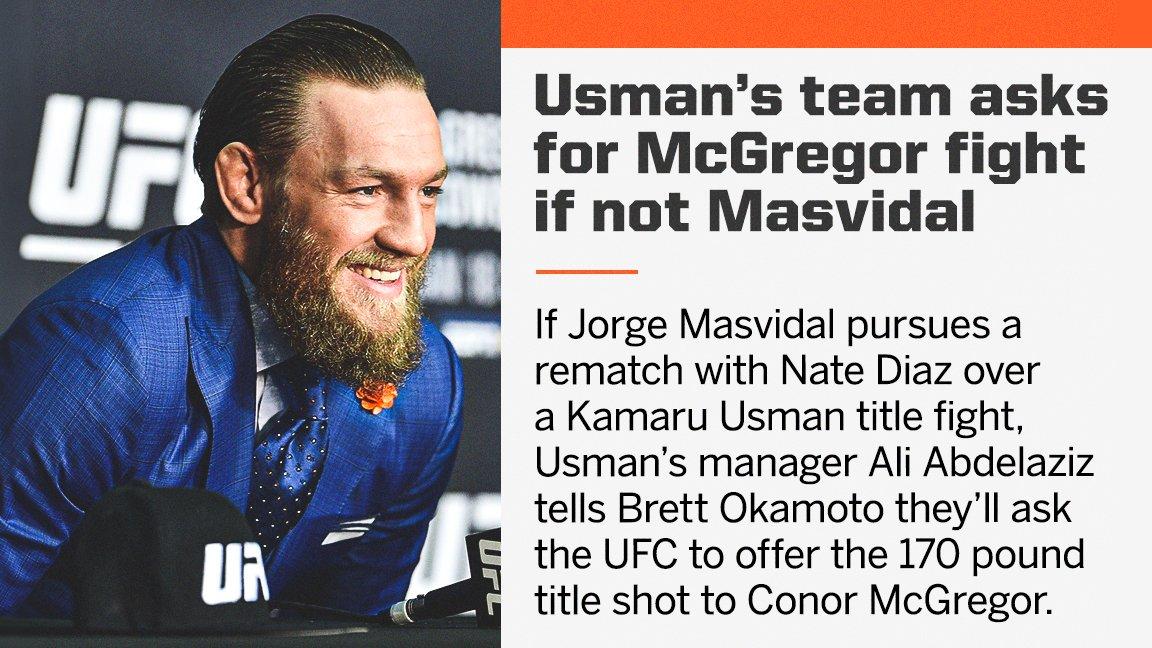 If he's not fighting Masvidal, Usman's team wants McGregor. (via @bokamotoESPN)