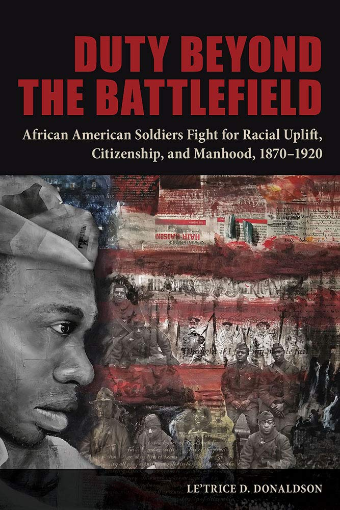 Today on @BlkPerspectives: Senior Editor @JTRoane interviews Le'Trice Donaldson (@eboninerd) about her new #book, 'Duty Beyond the Battlefield: African American Soldiers Fight for Racial Uplift, #Citizenship & Manhood, 1870–1920' (@siupress) #MemorialDay   https://www.aaihs.org/duty-beyond-the-battlefield-a-new-book-about-black-soldiers-role-in-shaping-early-civil-rights/…pic.twitter.com/c1pFcjOZ3a