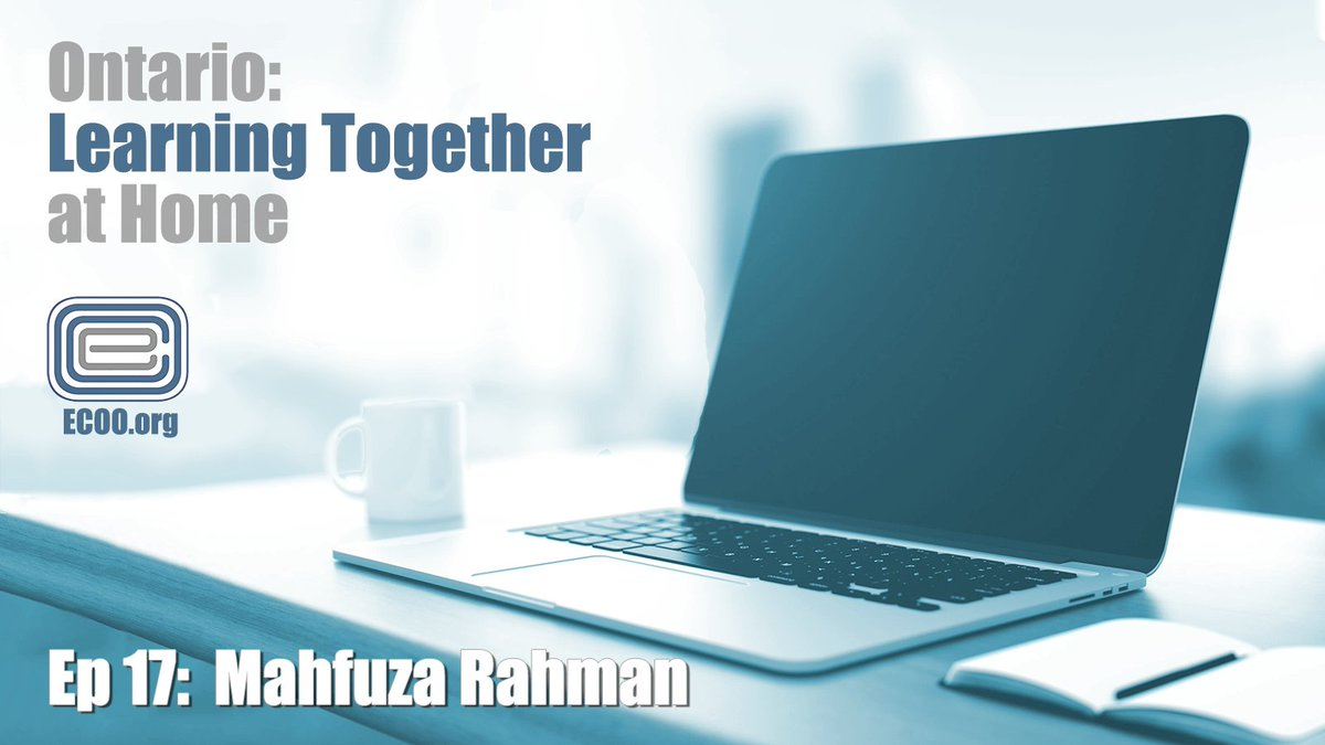 EP 17 Mahfuza Rahman @MahfuzaLRahman adds her voice to our podcast, Ontario: Learning Together At Home. #OntarioEducatorsUnited #LeaningTogetherAtHome  https://t.co/kODFUlIWEW