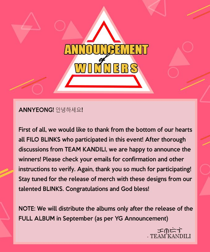 [Announcement of Winners: KANDILI]  Congratulations to the winners! kindly wait from our email for more details on how to claim your prizes. Until next time blinks.  (Note: All designs will be available with white and black shirts)  #BLACKPINK @ygofficialblinkpic.twitter.com/jy16u3OxP3
