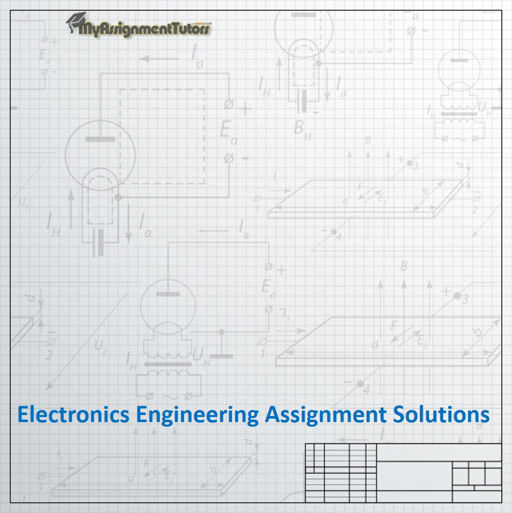 Are you looking for electronics engineering experts for Assignment Solutions? Don't worry! My Assignment Tutors is one of the best engineering assignment solutions providers.  Hire Experts:  #ElectronicsEngineering #EngineeringExperts  #EngineeringSolution