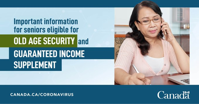 Important information for seniors eligible for Old Age Security and Guaranteed Income Supplement. Canada.ca/coronavirus
