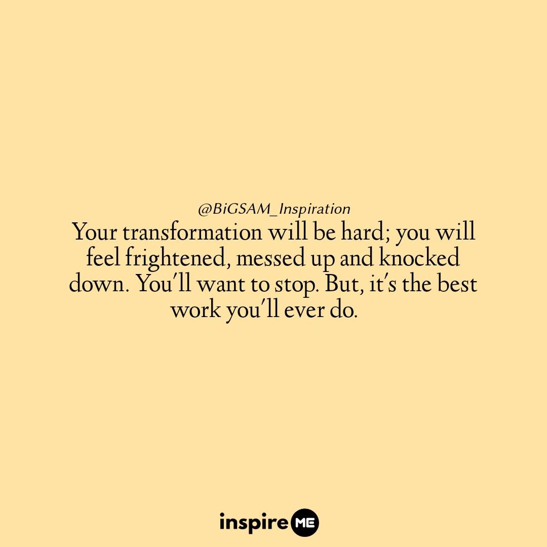 Transformation is hard but worth it. °inspireME #transformationtuesday #BiGSAM_Inspiration #bigsam_inspiration #quote #explore #entrepreneur #encouragement #inspiration #inspireME #quotes #comments #TFLers #tweegram #quoteoftheday #transformationquotes #funny #life #true