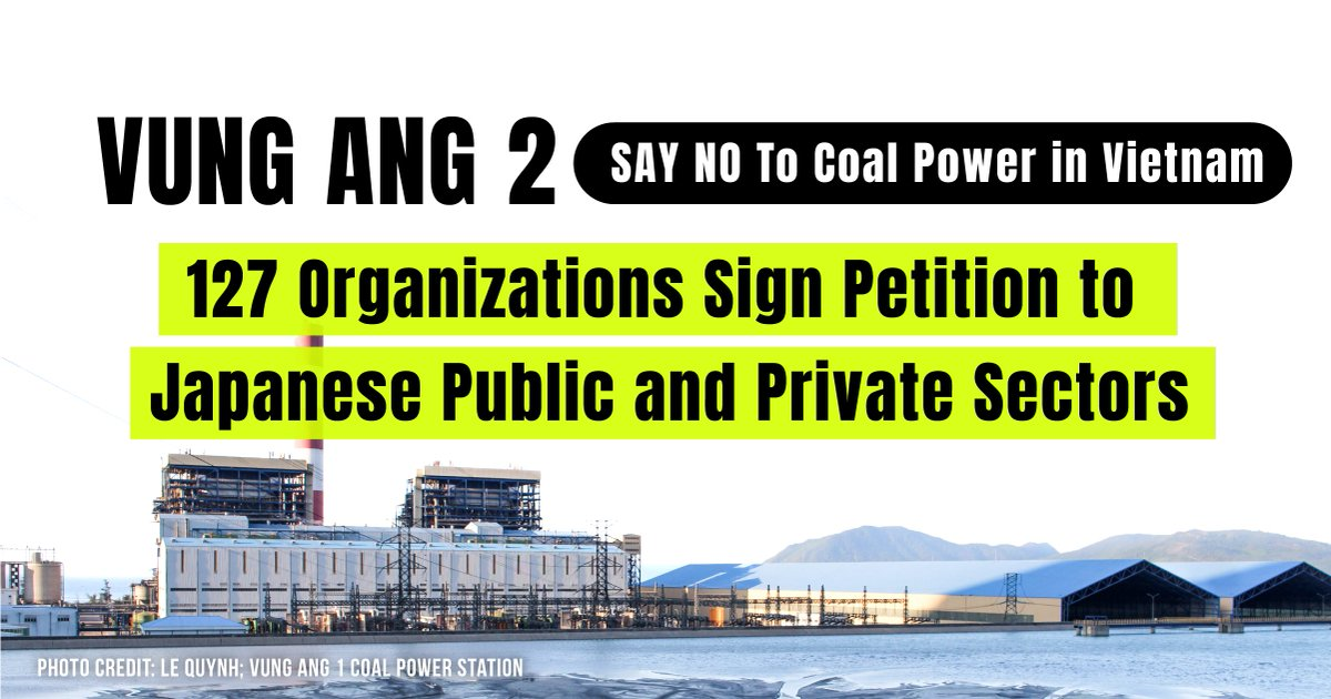 Japanese financial institutions are coming under intense pressure to cancel funding to Vietnam's #VungAng2 coal fired power project on climate grounds.