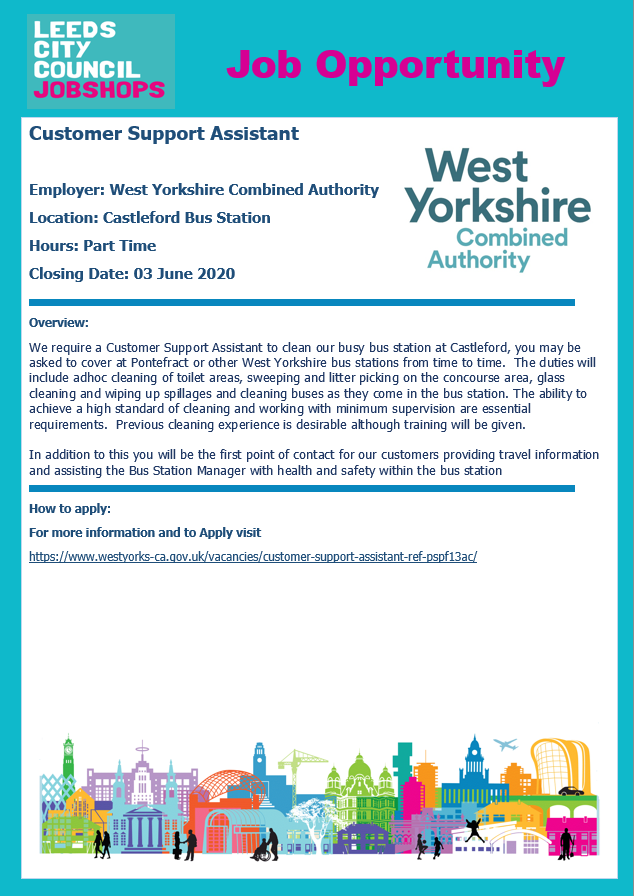 Opportunity for a Customer Support Assistant to support West Yorkshire Combined Authority at Castleford Bus Station. This is a part-time opportunity. Visit bit.ly/3e0W3W4 to apply. Contact jobshops@leeds.gov.uk for support with this & further opportunities