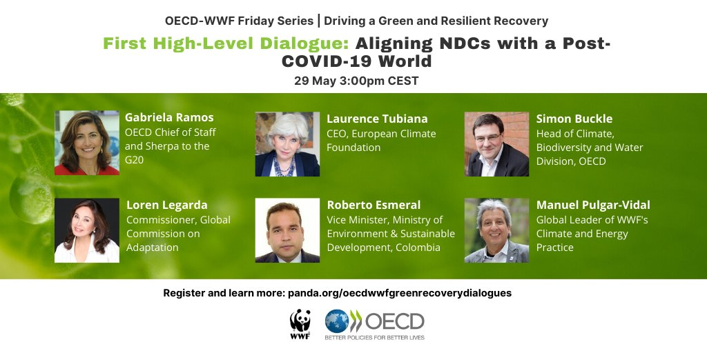 Youre invited! Join WWF & @OECD_ENV on Friday 29 May for the first event in our #GreenRecoveryDialogues🌱series. Featuring: @gabramosp, @LaurenceTubiana, Simon Buckle, @loren_legarda, Roberto Esmeral & @manupulgarvidal. Register: panda.org/oecdwwfgreenre… #NDCs #ClimateAction