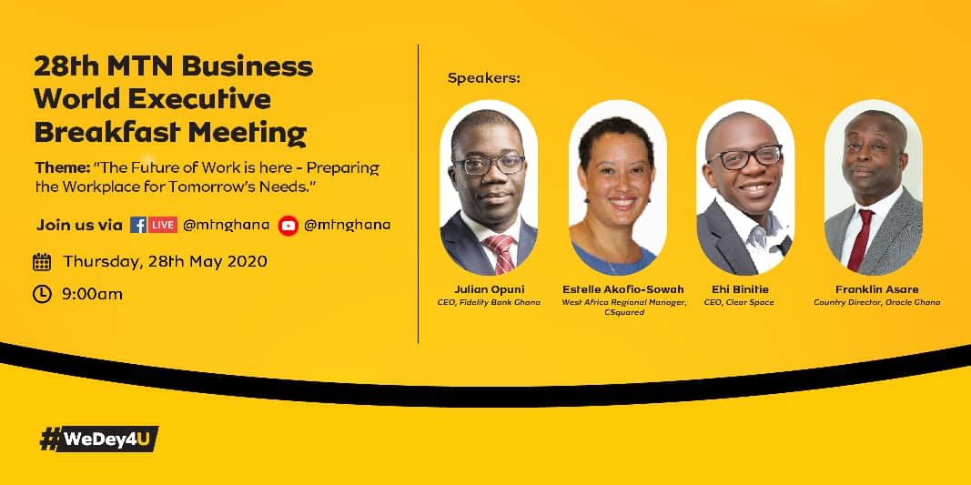 "On 28th May, we'll host a digital edition of the MTN Business World Executive Breakfast Meeting via our Facebook channel from 9:00 am. The session which will stream live is under the theme; ""The Future of Work is here - Preparing The Workplace for Tomorrow's Needs''.  #WeDey4U https://t.co/lPtLGULH8j"