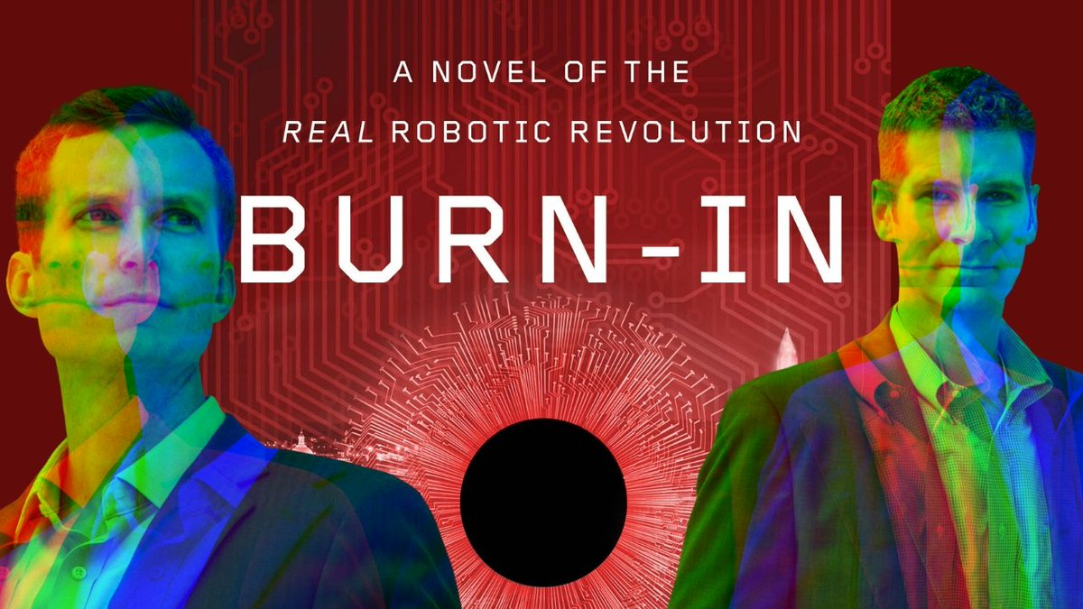"""""""Compulsively readable."""" (@peterbergencnn) """"A perceptive and exciting near-future thriller."""" (@KirkusReviews)    BURN-IN: A Novel of the Real Robotic Revolution by @peterwsinger and @august_cole is on sale today!! Start reading now:"""