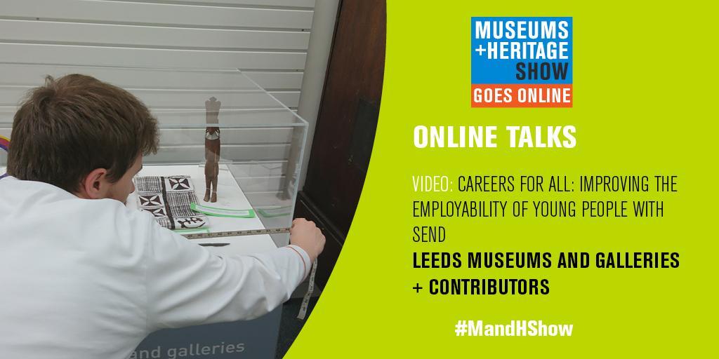 #MandHShow goes online! 2020 Talks: @LeedsMuseums talk careers for all! #SEND show.museumsandheritage.com/talks-2020/