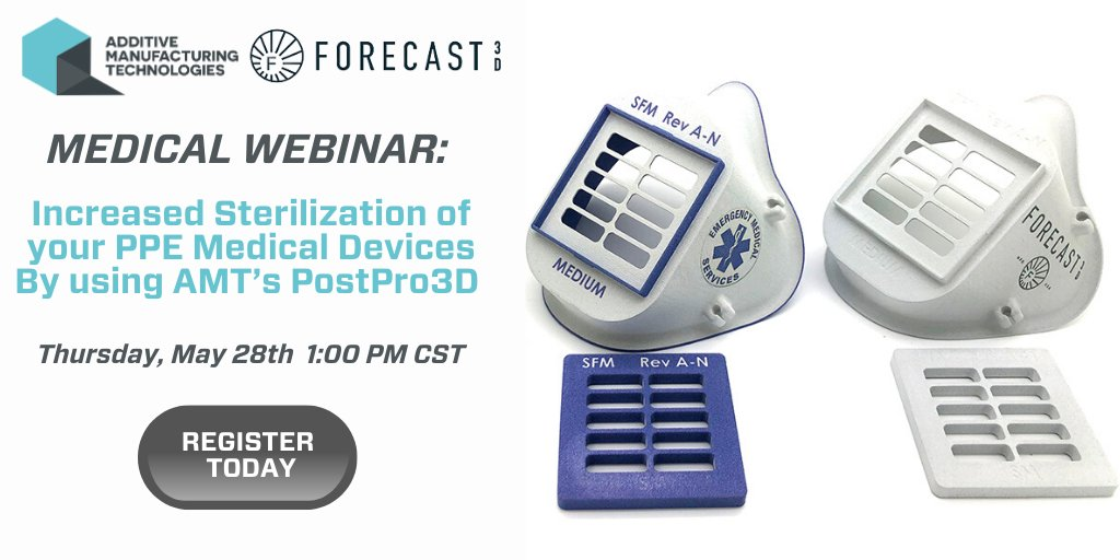 Just 2 days away, #FREE webinar with Forecast 3D & AMT! Register-->  Join us May 28th 1PM CST in talking about increased #sterilization in #3dprinted #medicaldevices & #PPE with the use of the PostPro3D process. #3Dmanufacturing  #covid19 #additive #medic