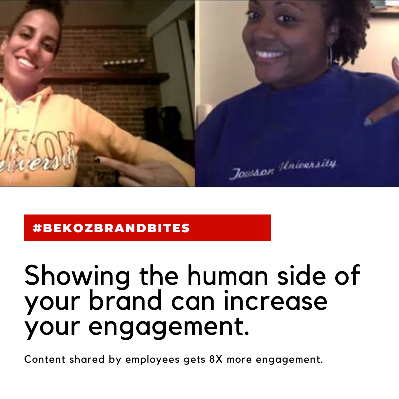 Spotlight the people and culture of your #brand. - Poll your team about their work from home must-haves. - Take fun photos from your video conferences. Share these things via your channels, and encourage employees to do the same. #BekozBrandBites #TuesdayTip #TipTuesday