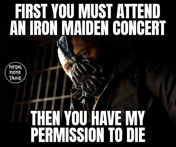 Which is one band that you definitely have to see and hear live?  @IronMaiden #heavymetal #metalhead #metal #metalmemetroll #metalmeme #musicmeme #ironmaidenpic.twitter.com/pMbIz4tA8q