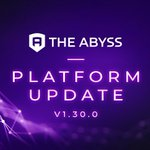Image for the Tweet beginning: #TheAbyss platform update 1.30.0 is