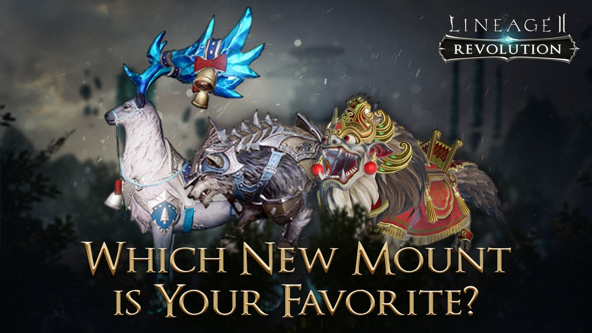 Hail Heroes!  Tell us which of our new mounts is your favorite! Is it the benevolent Barong, ferocious Fenrir, or the festive Snowflake Rudolph? Let us know in the comments!  #Lineage2Revolution https://t.co/emaNPJQeOM