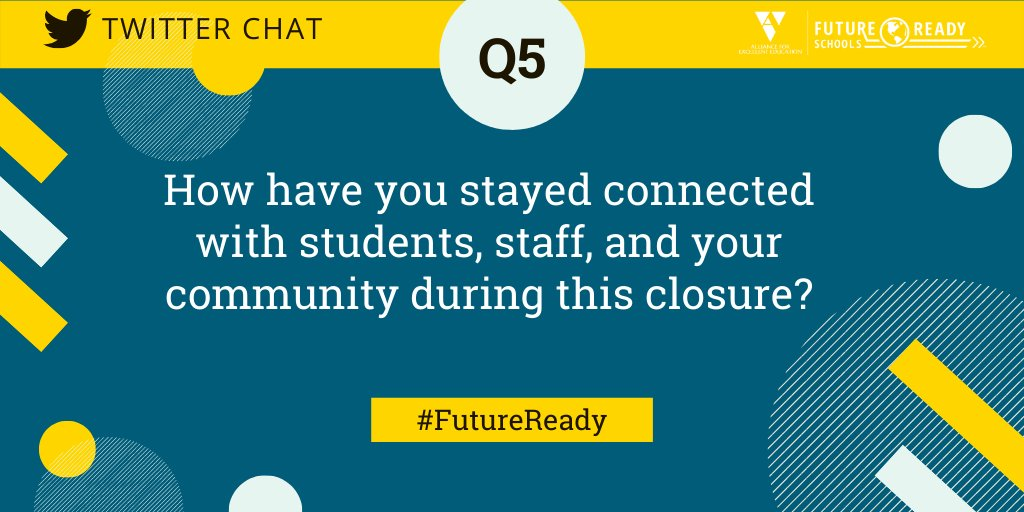 Q5: How have you stayed connected with students, staff, and your community during this closure? #FutureReady