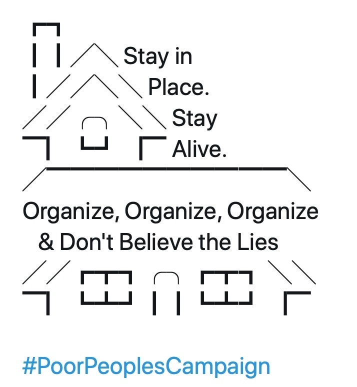 This week's theme is Stay in Place, Stay Safe and Organize. #PoorPeoplesCampaign Stay tuned