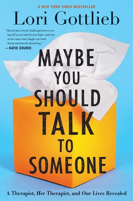 Maybe You Should Talk to Someone by @LoriGottlieb1 is the hilarious and thought-provoking account of a therapist as both a clinician and a patient
