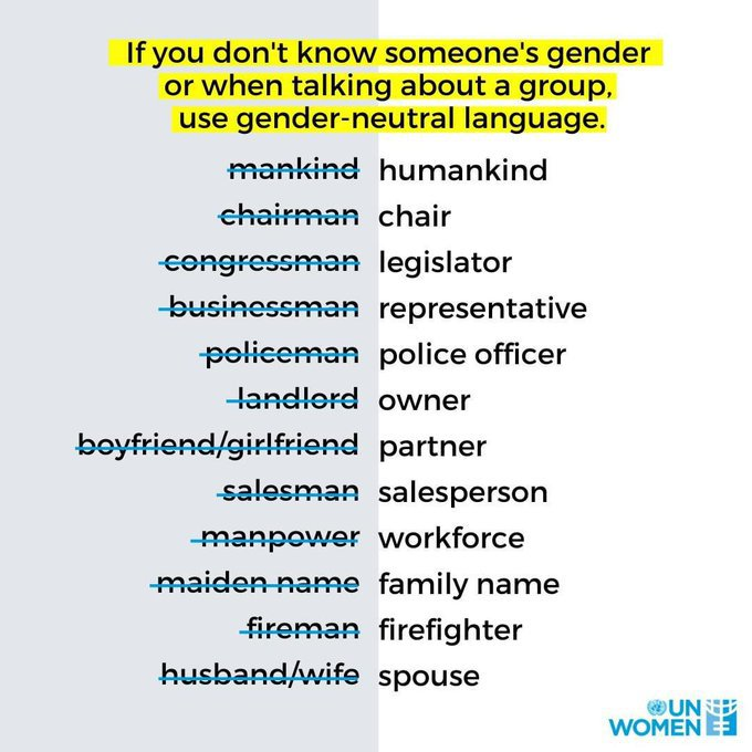 What you say matters.  Help create a more equal world by using gender-neutral language if you're unsure about someone's gender or are referring to a group. https://t.co/QQRFPY4VRn #GenerationEquality via @UN_Women https://t.co/koxoAZZuxq