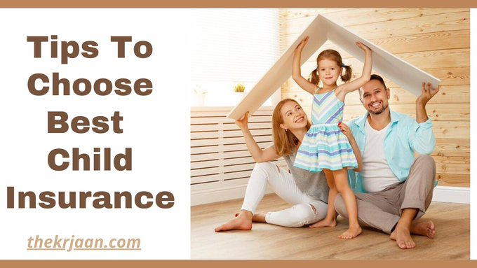 #Tips How To Choose Best Insurance For Your Child
