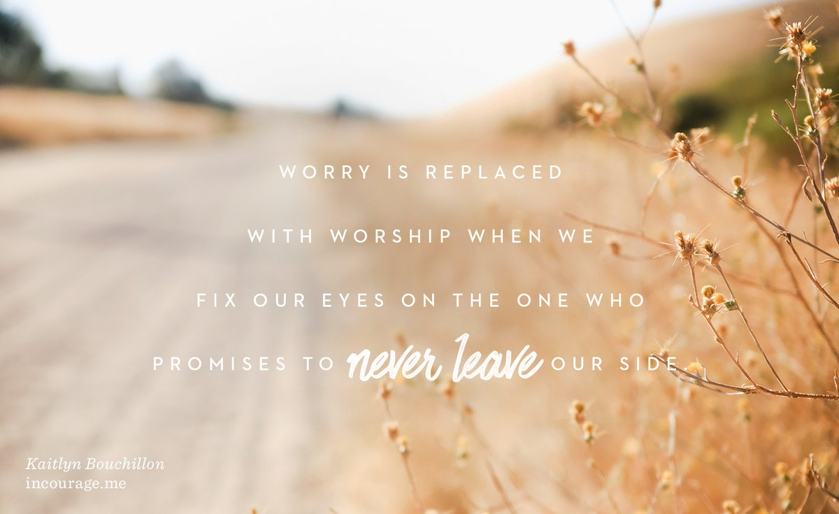 Worry is replaced with worship when we fix our eyes on the One who promises to never leave our side. #loveoverall #loveprays - @kaitlyn_bouch: https://t.co/4iB2oUqJl7 https://t.co/kwthjqWgY9
