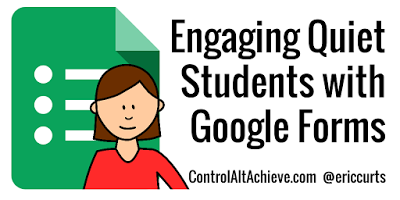Engaging Quiet Students with Google Forms controlaltachieve.com/2016/07/quiet-… #ControlAltAchieve