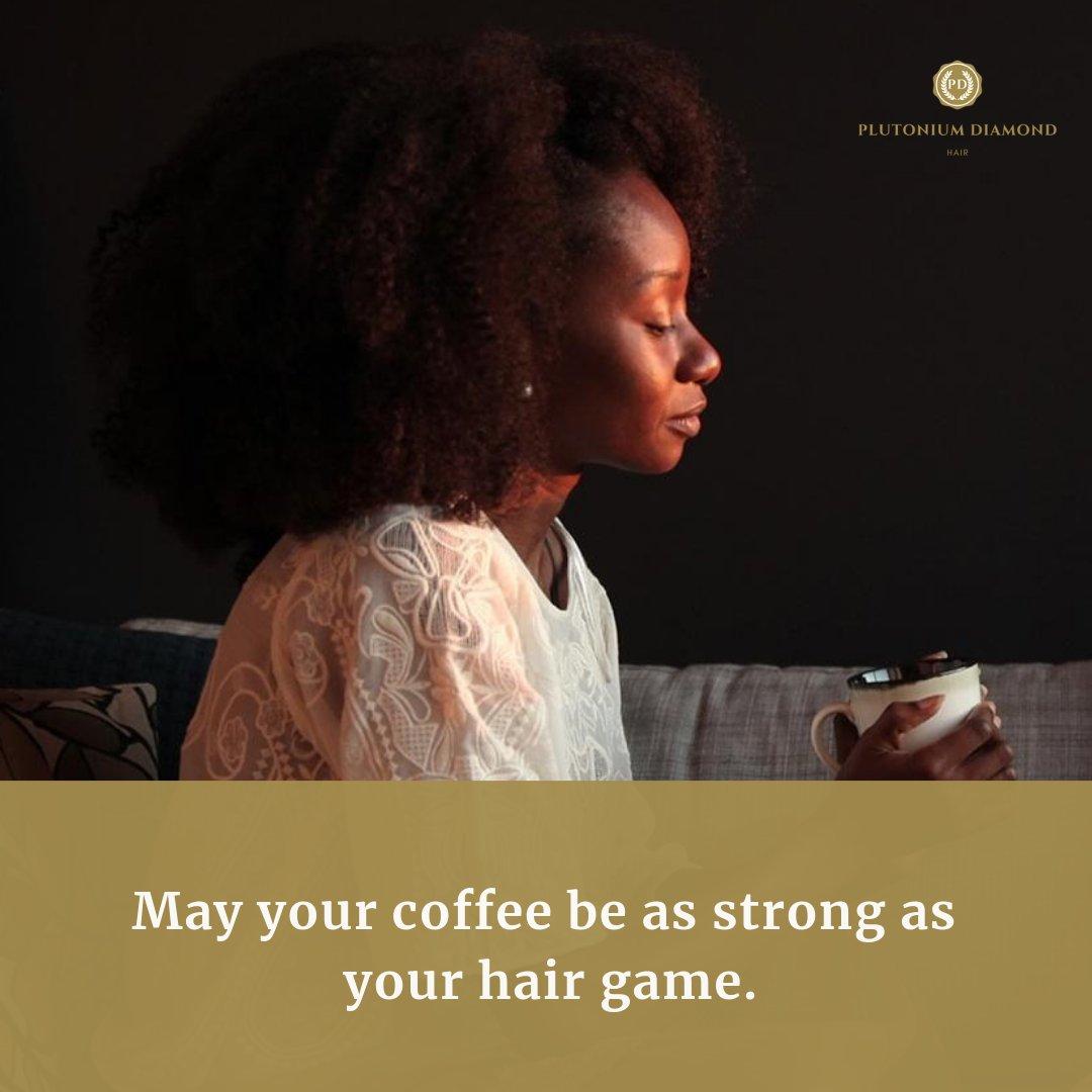 Good Morning! May your coffee be as strong as your hair game! #plutoniumdiamondhair  #beautifulhairstyle#fabulous#luxury#glamour #bundles #closures #diamonds#plutoniumdiamonds#curls #extensions #BigHairDontCarepic.twitter.com/LqPq6znxrp