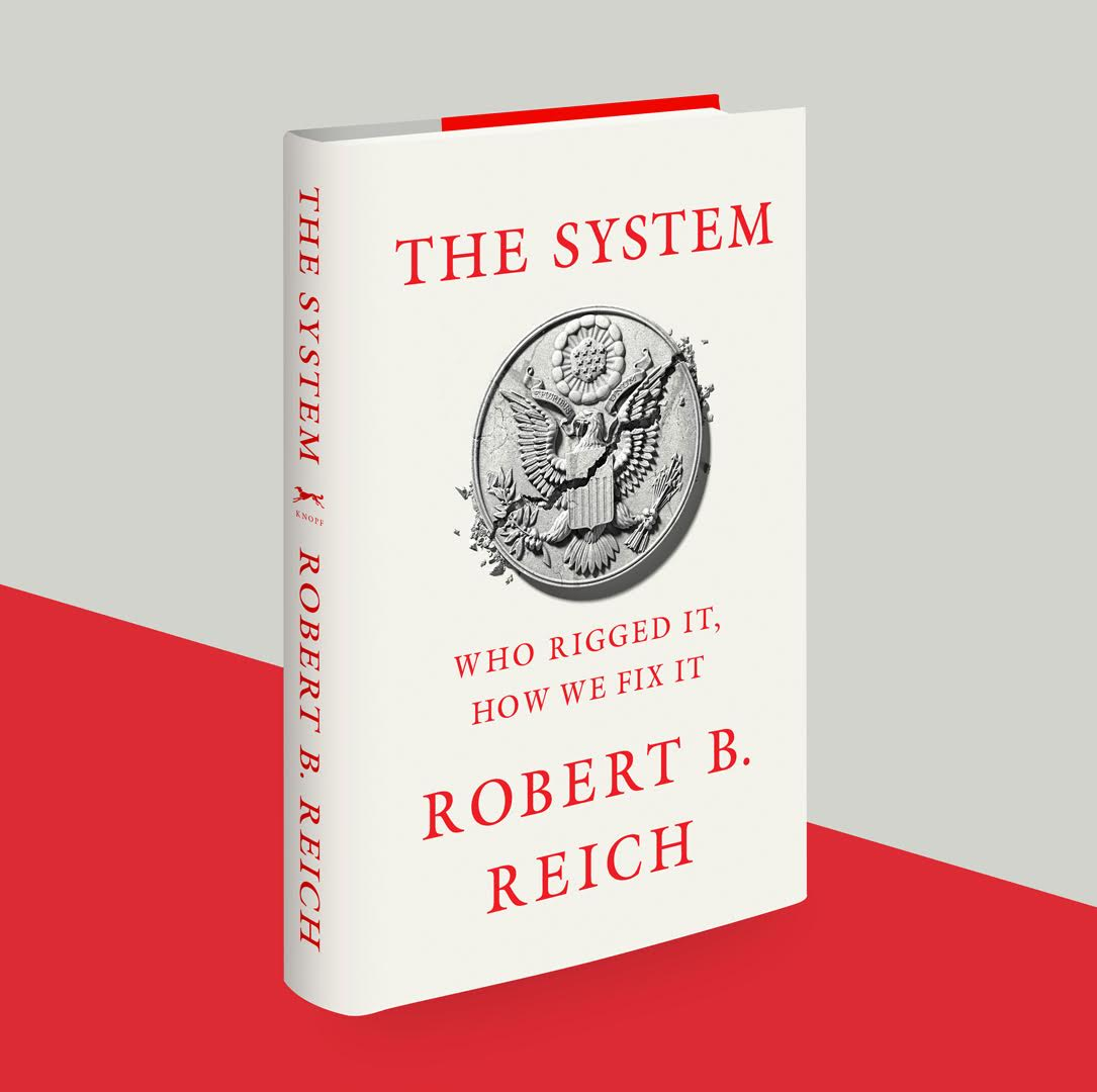 """Both a diagnosis and a call to arms, THE SYSTEM shows ... change is possible if were willing to fight for it. -- Elizabeth Warren Important...critical...Reich is an exceptional teacher. -- Bernie Sanders """"Boring idiot."""" Elon Musk I hear hes a communist. -- Donald Trump"""
