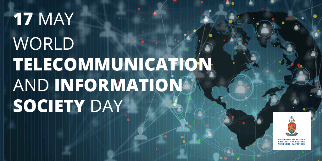 Univ Of Pretoria On Twitter World Telecommunication Information Society Day Access To The Internet Has Helped Us Find New Ways Of Connecting For Emotional Support As Well As The Sharing Of