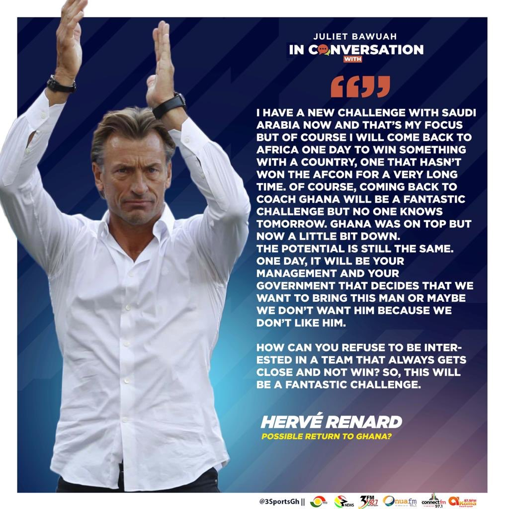 Talking points from last nights interview with @Herve_Renard_HR. He maintains he is currently committed to Saudi Arabia. May return to Africa someday. Winning the AFCON with the Black Stars will also be a good challenge. #InConversationWith #3Sports